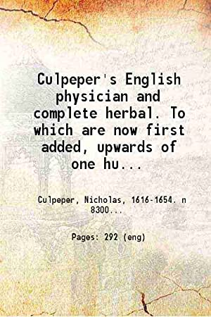 Culpeper's English physician and complete herbal To: Culpeper, E. Sibly