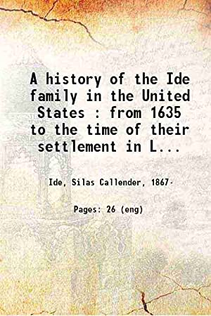 A history of the Ide family in: Silas c. Ide