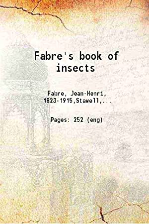 Fabre's book of insects (1921)[HARDCOVER]: Rodolph Stawell(Tr.), E.