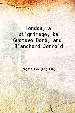London a pilgrimage 1872 [Hardcover]: Gustave Doré, Blanchard