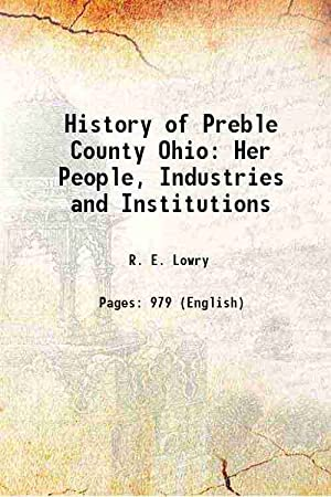 History of Preble County Ohio Her People,: R. E. Lowry