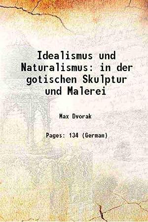 Idealismus und Naturalismus in der gotischen Skulptur: Max Dvorak