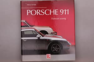 PORSCHE 911. Forever young: Aichele, Tobias