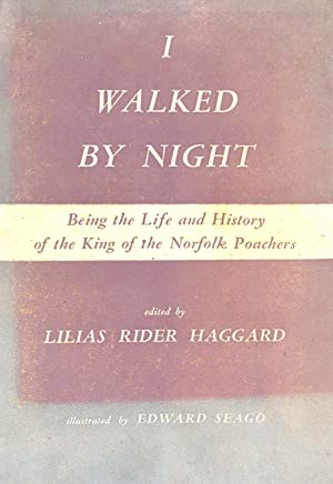 I Walked By Night: Being the Life: Lilias Rider Haggard