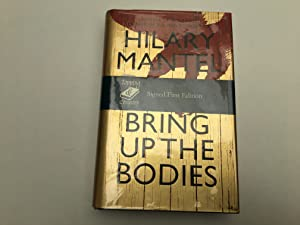Bring Up the Bodies (The Wolf Hall: Hilary Mantel