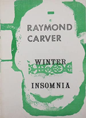 """Winter Insomnia (Rare """"White"""" Issue, Inscribed by: Carver, Raymond; Illustrated"""