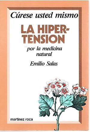 CÚRESE USTED MISMO LA HIPERTENSIÓN POR LA: Emilio Salas