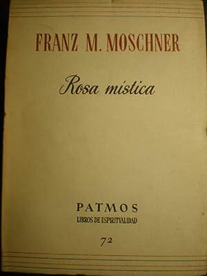 Rosa Mística - Patmos 72: Franz M. Moschner