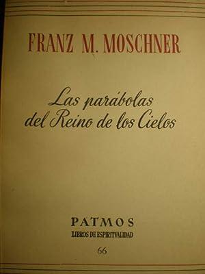 Las parábolas del Reino de los Cielos: Franz M. Moschner