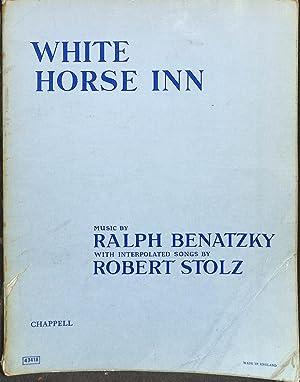 White Horse Inn - Vocal Score: Ralph Benatzky &