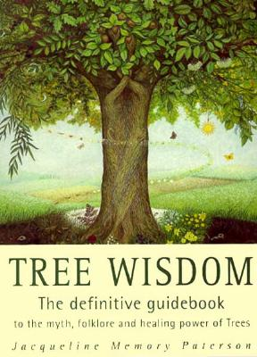 Tree Wisdom: The Definitive Guidebook to the: Memory Paterson, Jacqueline