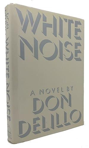 WHITE NOISE: Don Delillo