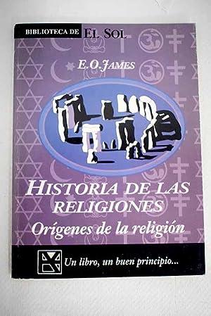 Historia de las religiones: orígenes de la: James, Edwin Oliver
