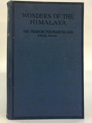 Wonders of the Himalaya.: Sir Francis Younghusband