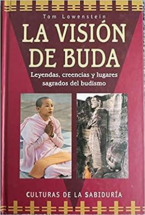 LA VISION DE BUDA. LEYENDAS CREENCIAS Y: TOMLOWENSTEIN