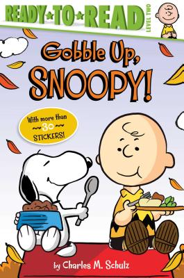 Gobble Up, Snoopy! (Paperback or Softback): Schulz, Charles M.