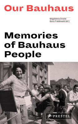 Our Bauhaus: Memories of Bauhaus People (Paperback: Droste, Magdalena