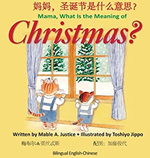 Mama, What is the meaning of Christmas?: Justice, Mable a.