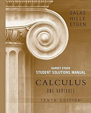 Student Solutions Manual for Calculus: One Variable,: Salas, Saturnino L.