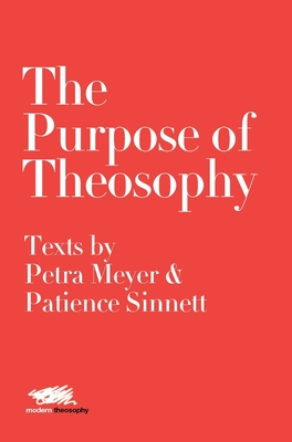 The Purpose of Theosophy: Texts by Petra: Meyer, Petra