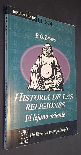 Historia de las religiones. El lejano oriente: JAMES, E. O.: