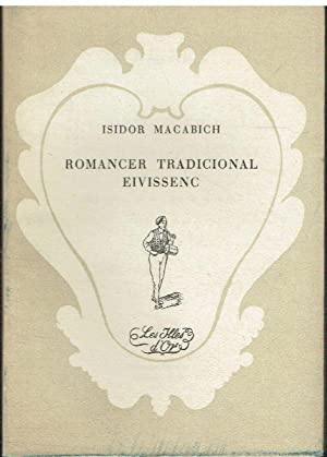 "Romancer tradicional eivissenc. Biblioteca ""Les illes d'or"",: Isidor Macabich."