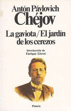 LA GAVIOTA; EL JARDIN DE LOS CEREZOS: CHEJOV, ANTON PAVLOVICH