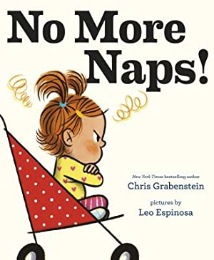 No More Naps!: A Story for When: Grabenstein, Chris