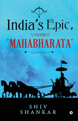 India's Epic, Vyasar's 'Mahabharata' (Paperback or Softback): Shiv Shankar