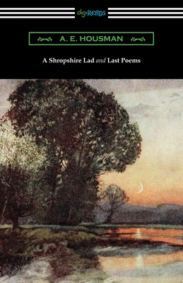 A Shropshire Lad and Last Poems (Paperback: Housman, A. E.