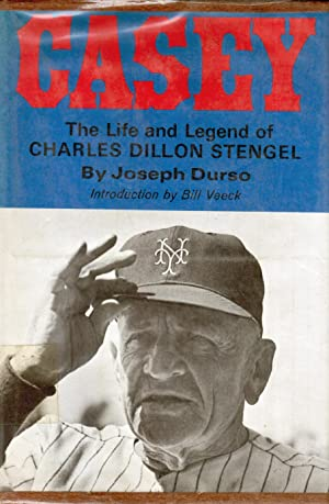 Casey: The Life and Legend of Charles Dillon Stengel