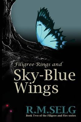 Filigree Rings and Sky-Blue Wings (Paperback or: Selg, R. M.