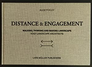 Distance and Engagement: Walking, Thinking and Making Landscape. Vogt Landscape Architects.