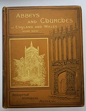 Abbeys and Churches of England and Wales. [Second Series]