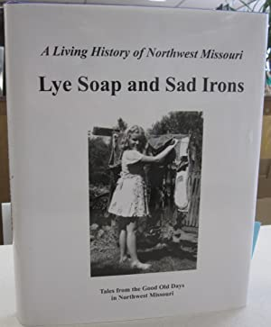 Hometown Memories Lye Soap and Sad Irons: Karen Garvey; Todd