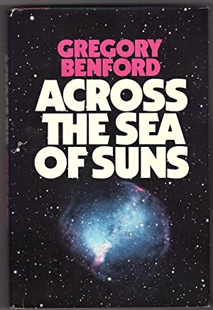 Across the Sea of Suns by Gregory Benford (First Edition) Signed