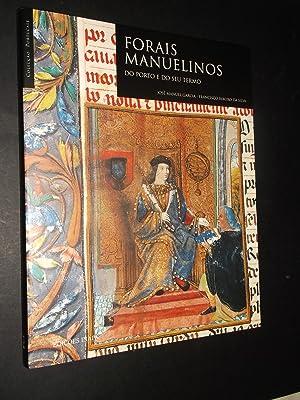 Forais Manuelinos do Porto e do seu: Garcia (José Manuel