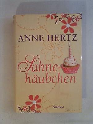 Sahnehäubchen : Roman.: Anne Hertz
