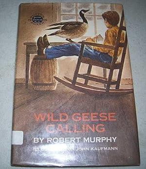 Wild Geese Calling: Murphy, Robert
