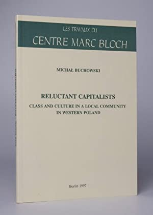 Reluctant Capitalists: Class and Culture in a: Buchowski, Michal.