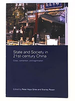 State and Society in 21st Century China: Hays Gries, Peter,