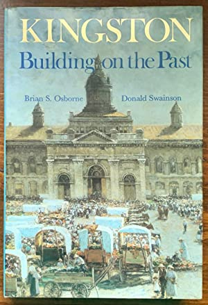 Kingston: Building on the Past (Signed by Swainson, Inscribed by Osborne)