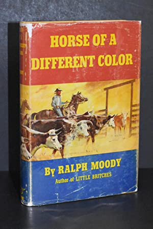 Horse of a Different Color; Reminiscences of: Ralph Moody