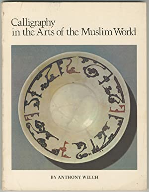 Exhibition catalog): Calligraphy in the Arts of: WELCH, Anthony