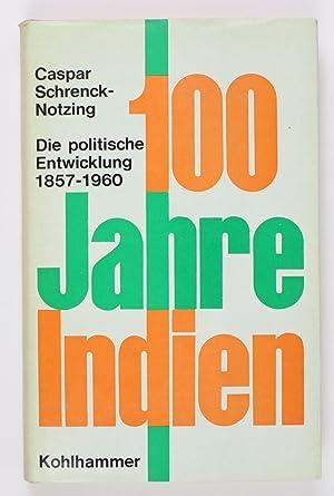 100 Jahre Indien - Die politische Entwicklung: Schrenck-Notzing, Caspar: