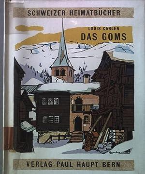 Das Goms Schweizer Heimatbücher 128: Carlen, Louis: