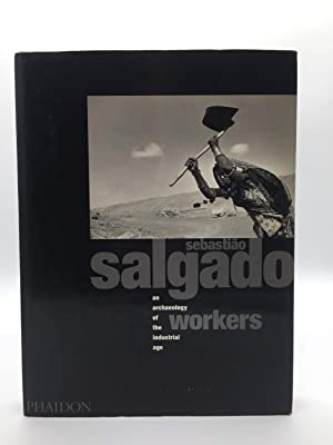 Workers: Archaeology of the Industrial Age (PHOTOGRAPHY): Salgado, Sebastiao