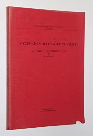 Mycenaean Decorated Pottery: A Guide to Identification (Studies in Mediterranean Archaeology Vol....