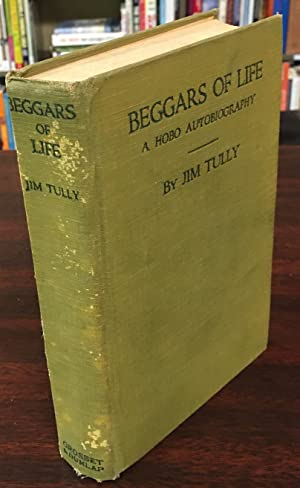 Beggars of Life (A Hobo Autobiography -: Jim Tully
