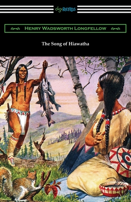 The Song of Hiawatha (Paperback or Softback): Longfellow, Henry Wadsworth